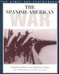 Spanish-American War The Story and Photographs