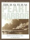 Way It Was Pearl Harbor  The Original Photographs