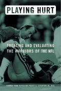 Playing Hurt Treating and Evaluating the Warriors of the NFL