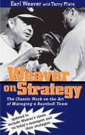 Weaver on Strategy The Classic Work on the Art of Managing a Baseball Team