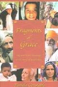 Fragments Of Grace My Search For Meaning In The Strife Of South Asia