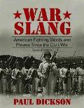 War Slang American Fighting Words and Phrases Since the Civil War