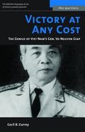 Victory at Any Cost The Genius of Vietnam's Gen. Vo Nguyen Giap