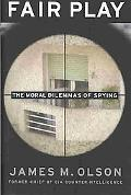 Fair Play The Moral Dilemmas of Spying