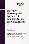Innovative Processing And Synthesis of Ceramics,glasses And Composites IX Proceedings of the...