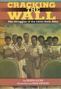 Cracking the Wall The Struggles of the Little Rock Nine