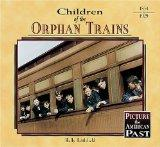 Children of the Orphan Trains (Picture the American Past)