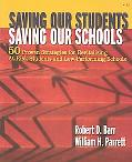 Saving Our Students, Saving Our Schools 50 Proven Strategies for Revitalizing At-Risk Studen...