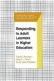 Responding to Adult Learners in Higher Education