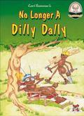 No Longer a Dilly Dally