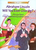 Abraham Lincoln Will You Ever Give up? Read-Along