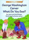George Washington Carver : What Do You See?