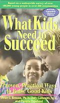 What Kids Need to Succeed Proven, Practical Ways to Raise Good Kids
