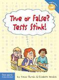 True or False? Tests Stink!