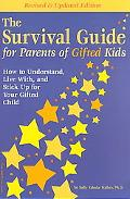 Survival Guide for Parents of Gifted Kids How to Understand, Live With, and Stick Up for You...