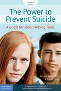 Power to Prevent Suicide A Guide for Teens Helping Teens