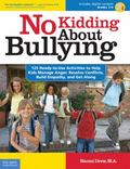 No Kidding About Bullying: 125 Ready-to-Use Activities to Help Kids Manage Anger, Resolve Co...