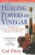 Healing Powers of Vinegar A Complete Guide to Nature's Most Remarkable Remedy