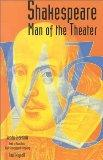 Shakespeare: Man of the Theater