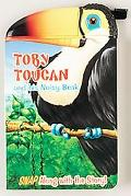 Toby Toucan and His Noisy Beak