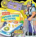 Captain Cuffs on Patrol