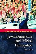 Jewish Americans and Political Participation A Reference Handbook