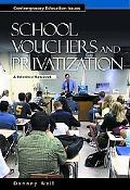 School Vouchers and Privatization A Reference Handbook