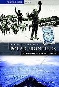 Exploring Polar Frontiers A Historical Encyclopedia