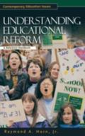 Understanding Educational Reform A Reference Handbook