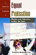 Equal Protection Rights and Liberties Under the Law
