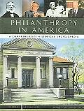 Philanthropy in America A Comprehensive Historical Encyclopedia