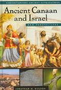 Ancient Canaan and Israel New Perspectives