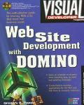 Visual Developer Web Site Development with Domino: The Complete Guide to the Commercial INTE...