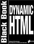 Dynamic HTML Black Book
