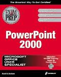 Mous PowerPoint 2000 Exam Prep: The Most Comprehensive, Interactive and Visual Microsoft Cer...