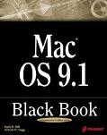 MAC OS 9.1 Black Book - Mark R. Bell - Paperback - BK&CD-ROM