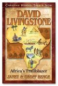 David Livingstone: Africa's Trailblazer