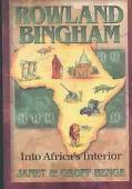 Rowland Bingham Into Africa's Interior