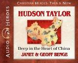 Hudson Taylor: Deep in the Heart of China (Audiobook) (Christian Heroes: Then and Now) (Chri...