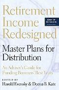 Retirement Income Redesigned Master Plans for Distribution An Adviser's Guide For Funding Bo...