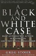 Black And White Case How Affirmative Action Survived Its Greatest Legal Challenge