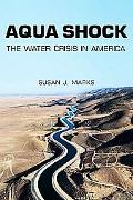 Aqua Shock: The Water Crisis in America