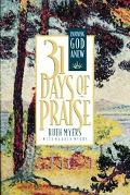31 Days of Praise: Enjoying God Anew - Ruth Myers - Hardcover