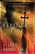 Refiner's Fire A Novel