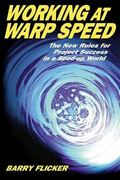 Working at Warp Speed The New Rules for Project Success in a Sped-Up World