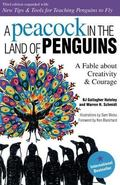 Peacock in the Land of Penguins A Fable About Creativity & Courage