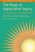 Power of Appreciative Inquiry A Practical Guide to Positive Change