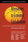 Alternatives To Economic Globalization (A Better World Is Possible)  A Report of the Interna...