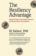Resiliency Advantage Master Change, Thrive Under Pressure, And Bounce Back From Setbacks