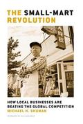Small-Mart Revolution How Local Businesses Are Beating the Global Competition